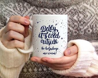 Baby its cold outside mug, Christmas mug, Winter Mug, Coffee Mug, Winter Coffee Mug, Snowflake Mug, Christmas Coffee Mug, 15 oz mug,