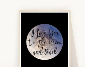 I Love You to The Moon And Back, Printable Art, Typography Quote, Nursery Prints,  Wall Decor, Nursery Art,  Instant download