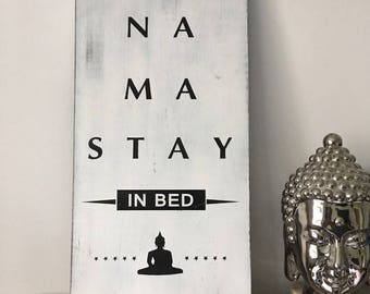 Namastay in bed Wood sign , Namaste Wood Sign, farmhouse decor Distressed white wood,  yoga  wood sign, Buddha , relax , bedside table sign