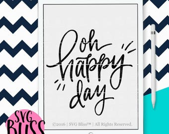 Oh Happy Day SVG DXF, Christian, Joy, Inspirational, Handlettered, Cute, Original, Cut File, Cricut & Silhouette Compatible Design, SVGBliss