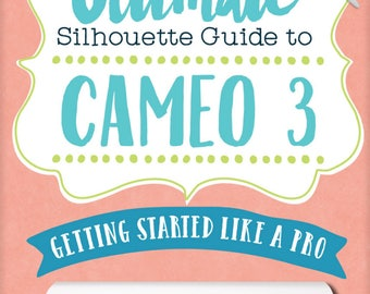 Cameo 3 User Guide by Silhouette School