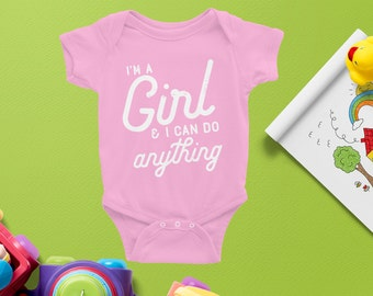 Empowered Girl Power | I'm a Girl and I can Do Anything | Baby Bodysuit Short and Long Sleeve | Feminist | Girls