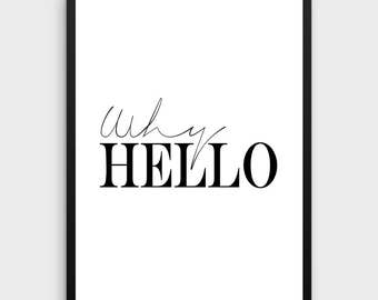 Why Hello Print | Why Hello, Scandinavian Poster, Hello Poster, Printable Wall Art, Typography Poster, Black and White Print, Hello Wall Art