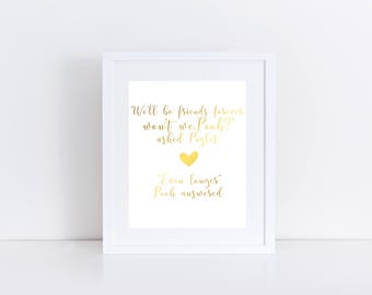 We'll Be Friends Forever Won't We Pooh?, Real Foil Print, Home Decor, Winnie The Pooh, Friend Gift