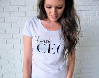 House CEO Tee // Mom Shirt // Funny Mom Shirt // Girl Boss Tee // Wifey Tee // Wife Shirt // Mom Tee // Inspirational Tee