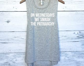 On Wednesdays We Smash the Patriarchy Muscle Tank Top for Women - Feminist Shirts - Feminism - Women's Rights - Gender Equality