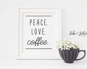 Coffee Wall Art - Coffee Kitchen Wall Decor - Peace Love Coffee - Coffee Sign - Kitchen Printable - Coffee Print - Instant Download - 8x10
