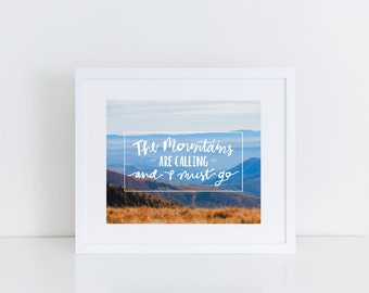 The Mountains are Calling and I Must Go Printable // Digital Download