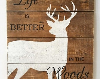 """Deer sign """"Life is better in the woods"""""""