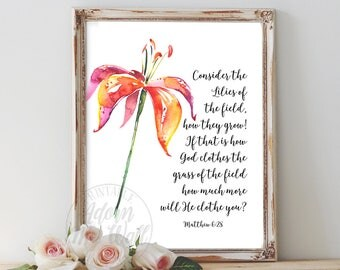 Matthew 6:28, Consider the lilies, Matthew 6, Lilies of the field, Bible Verse Print, Bible Verse Art, Christian Wall Art, Scripture Prints