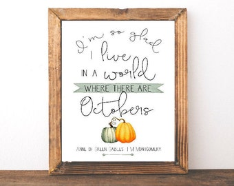 Anne of Green Gables Print- Where There Are Octobers Quote - Rustic Mantle Decor - Book Lovers Print - LM Montgomery Quote - Anne Shirley