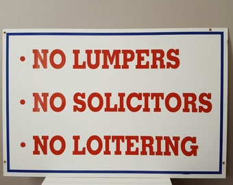 No Lumpers No Solicitors No Loitering Salvaged Industrial Metal Sign