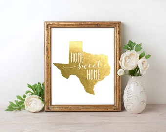 Texas Home Sweet Home Gold Foil Print FREE US SHIPPING