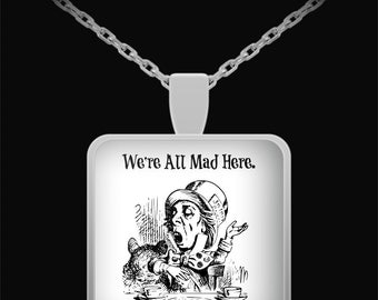 MAD HATTER - We're All Mad Here - Silver Pendant Necklace - Alice in Wonderland - Jewelry - Gift - Made in the USA