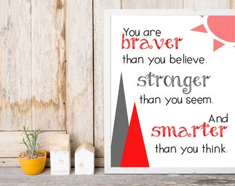 Nursery Print - Red and Gray - You are Braver than You Believe