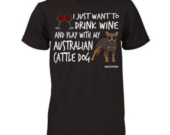 Australian Cattle Dog shirt | Drink wine and play with my Australian Cattle Dog | Funny Cattle dog Shirt