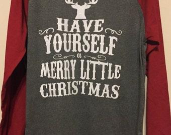 Have Yourself a Merry Little Christmas Deer raglan long sleeve