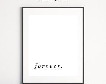 Forever Print, Word Art, Modern Wall Art, Typography Print, Black White Wall Art, Wild Print Co