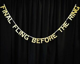 Custom Glitter Banner Final Fling Before The Ring