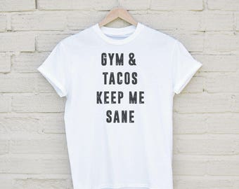 Gym and Tacos T Shirt