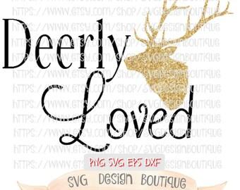 Deerly Loved Svg, Deer Svg, Glitter Svg, Deer SVG File, Mug Svg, Cute Svg, Svg Design, DXF, Eps, Cricut and Silhouette Designer Edition