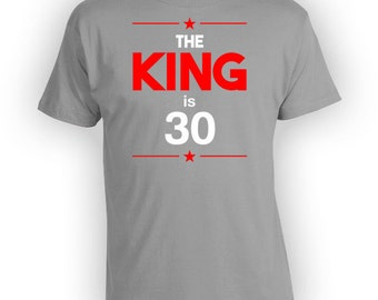 Custom Birthday Shirt 30th Birthday T Shirt Personalized TShirt Bday Present Gift Ideas For Him The King Is 30 Years Old Mens Tee - BG239