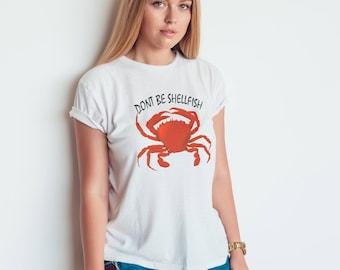 Funny Crab T-shirt for Women - Crab Tee - Selfish T-shirt for Her - Funny Crab Gifts - Sea Animal T-shirt - Pun T-shirt - Animal Pun Shirt