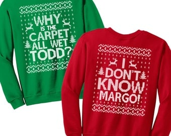 Why is the Carpet All Wet Todd I Don't Know Margo Shirts - Matching Christmas Shirts - Unisex Sweatshirts - SET OF 2 - Items 1220 & 1221
