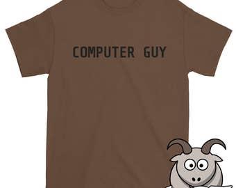 Computer Guy Shirt, Technology Shirt, Tech Shirt, Computer Geek Shirt, Computer Support Shirt, Co Worker Gift, Employee Gift, Computer Nerd