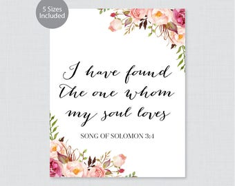 Printable Bible Verse Sign - Pink Floral Wedding Decor - I Have Found the One Whom my Soul Loves Sign Song of Solomon 3:4 Rustic Flower 0004