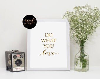 Do What You Love, Inspirational Quote, Life Quote, Real Gold Foil Print