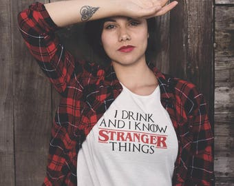 Game of Thrones Shirt | I Drink and I Know Things, Stranger Things Shirt, Khaleesi, Winter is Coming, Hodor, Tyrion Lannister