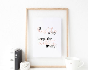Inspirational quote ~ Typography print ~ Motivational wall print ~ Girlfriend gift ~ Home decor ~ A hustle a day ~ Hoard Pretty Things