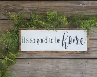 it's so good to be HOME. Wooden Sign, Farmhouse, Wood Sign, Entryway