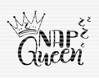 Nap queen  - SVG, PNG, PDF files -  hand drawn lettered cut file - graphic overlay