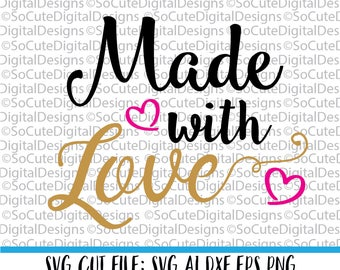 Made with Love SVG File, svg saying, baby svg, heart svg, girl svg, princess svg, PNG, Cricut, Silhouette, Cut File Clip art, love svg