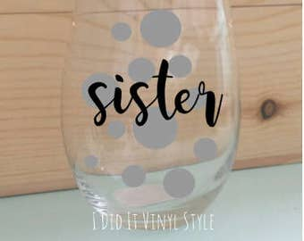 Wine glass. Sister Stemless Wine Glass- Polka Dot Stemless Wine Glass- Sister Gifts- Cute Sister Gifts- Gifts for sister-