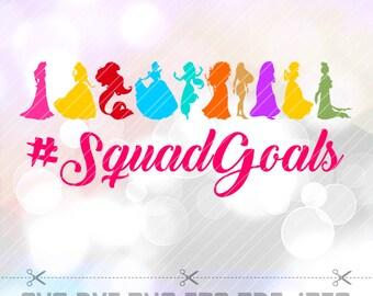 SVG Disney Princess Squad Goals Cut file hashtag Squadgoals Cricut Designs Silhouette Birthday Party Decoration Vinyl Tshirt Decal Stencil
