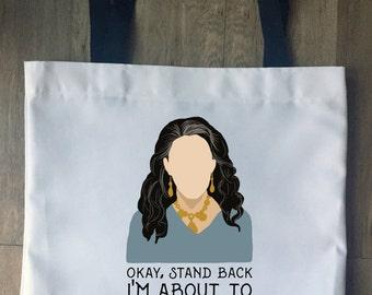 Frankie, Okay Stand Back Tote Bag | Market Bag | Craft Bag | Reusable Grocery Bag | Grace & Frankie | Lily Tomlin | Funny | Sassy
