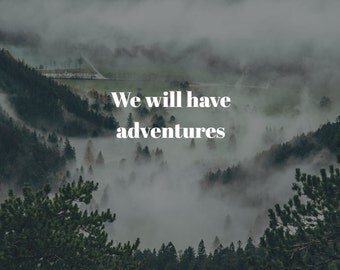 We Will Have Adventures Instagram Photo