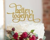 Better Together Cake Topper, Cake Decoration, Glitter, Party, Gold, Silver, Wedding Decoration, Engagement, Anniversary, Wedding Topper