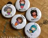 Stay Nasty set of 5 pinback buttons diverse women by Lauren Ingraham