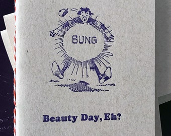BUNG! Beauty Day, eh? Letterpress Notebook