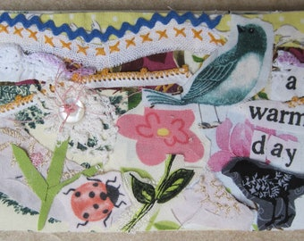 a warm day BIRD CROW  & FLOWERS -  Original Fabric Folk Art Collage Assemblage - Recycled Materials -  myBonny