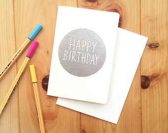 happy birthday note card, hand printed and embossed birthday greeting card, cards for friends family work, encouragement card, SILVER