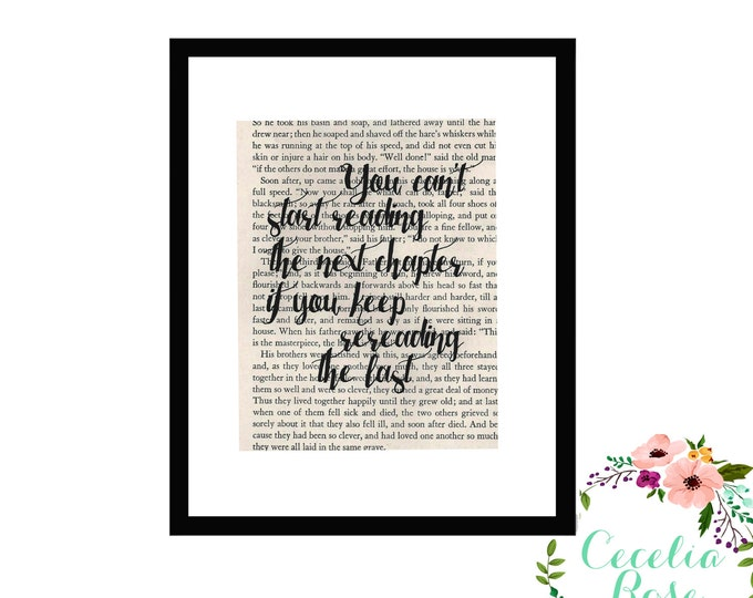 You Can't Start Reading The Next Chapter If You Keep Rereading The Last Inspirational Quote Upcycled Book Art Box Frame or Print