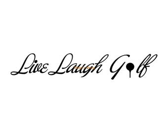 Live Laugh Golf - Vinyl Wall Decal - Wall Decals, Wall Decor, Golf Decor, Golf Decal, Golf Gifts