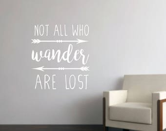 Not all who Wander are lost wall decal - Vinyl Wall Decals - Wall Decal Quote - Travel Vinyl Wall Decal - Wander Wall Decal