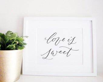 Wedding Sign Calligraphy Print - Wedding Reception Decor - Reception Sign - Wedding Decor - Love Is Sweet
