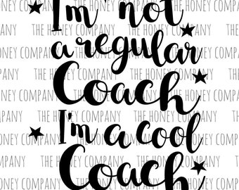 I'm Not a Regular Coach I'm a Cool Coach SVG PNG DXF Files Instant Download Silhouette Cricut Cut File Vector File